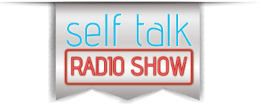 Self Talk Radio Show